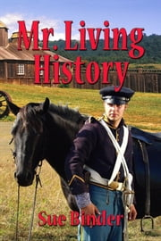 Mr. Living History ebook by Sue Binder