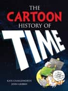 The cartoon introduction to economics ebook by yoram bauman phd the cartoon history of time ebook by john gribbin kate charlesworth fandeluxe Image collections