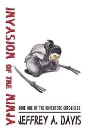 Invasion of the Ninja ebook by Jeffrey Allen Davis