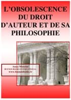 L'Obsolescence du Droit d'Auteur et de sa Philosophie ebook by Anna Mancini