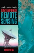 An Introduction to Contemporary Remote Sensing ebook by Qihao Weng