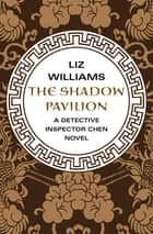 The Shadow Pavilion ebook by Liz Williams