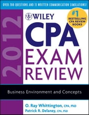 Wiley CPA Exam Review 2012, Business Environment and Concepts ebook by O. Ray Whittington,Patrick R. Delaney