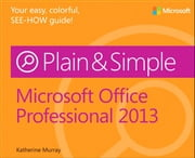 Microsoft Office Professional 2013 Plain & Simple ebook by Katherine Murray