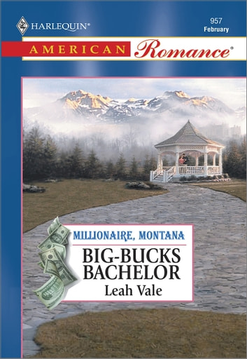 Big-Bucks Bachelor ebook by Leah Vale