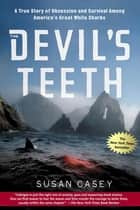 The Devil's Teeth ebook by Susan Casey