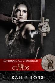 Supernatural Chronicles: The Cupids - Dynamis in New Orleans, #8 ebook by Kallie Ross