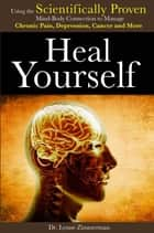 Heal Yourself ebook by Lynne Zimmerman