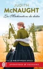 Les machinations du destin eBook by
