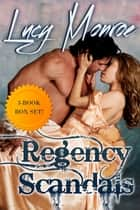 Regency Scandals Box Set: Touch Me, Tempt Me & Take Me ebook by Lucy Monroe