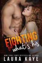 Fighting for What's His - Warrior Fight Club ebook by