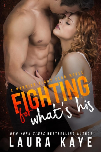 Fighting for What's His - Warrior Fight Club ebook by Laura Kaye