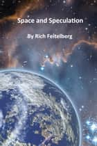 Space and Speculation ebook by Rich Feitelberg