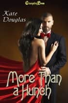 More Than a Hunch ebook by Kate Douglas
