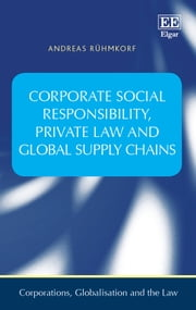 Corporate Social Responsibility, Private Law and Global Supply Chains ebook by Andreas Rühmkorf