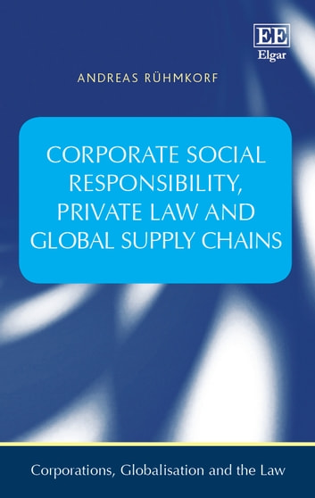 Corporate social responsibility private law and global supply corporate social responsibility private law and global supply chains ebook by andreas rhmkorf fandeluxe Ebook collections