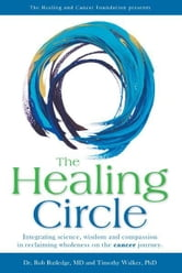 The Healing Circle ebook by Dr. Robert Rutledge, MD,Timothy Walker, PhD