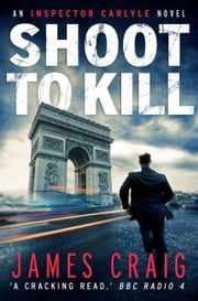 Shoot to Kill ebook by James Craig
