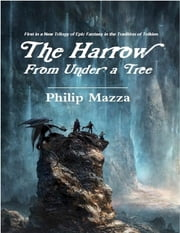 The Harrow I: From Under a Tree ebook by Philip Mazza