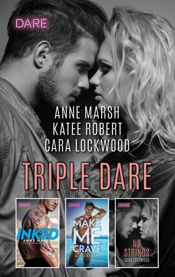 Triple Dare - A Sexy Romance Collection ebook by Anne Marsh,Katee Robert,Cara Lockwood