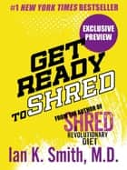 Get Ready to Shred ebook by Ian K. Smith, M.D.