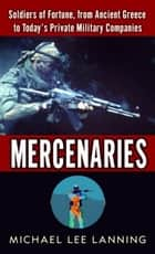 Mercenaries ebook by Col. Michael Lee Lanning