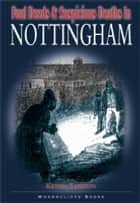 Foul Deeds and Suspicious Deaths in Nottingham ebook by Kevin Turton
