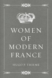 Women of Modern France ebook by Hugo P. Thieme