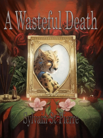 A Wasteful Death - Death by Predation ebook by Sylvain St-Pierre