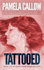 TATTOOED ebook by Pamela Callow