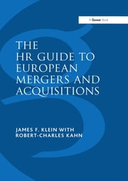 The HR Guide to European Mergers and Acquisitions ebook by James F. Klein,Robert-Charles Kahn