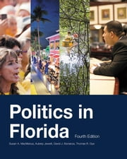 Politics in Florida, Fourth Edition ebook by MacManus, Susan A.