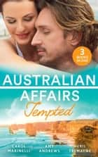 Australian Affairs: Tempted: Tempted by Dr. Morales (Bayside Hospital Heartbreakers!) / It Happened One Night Shift / From Fling to Forever (Mills & Boon M&B) ebook by Carol Marinelli, Amy Andrews, Avril Tremayne
