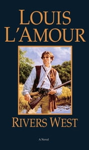 Rivers West ebook by Louis L'Amour