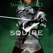 Squire - Book 3 of the Protector of the Small Quartet luisterboek by Tamora Pierce