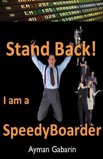 Stand Back! I am a SpeedyBoarder ebook by Ayman Gabarin