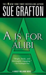 """A"" is for Alibi - A Kinsey Millhone Mystery ebook by Sue Grafton"