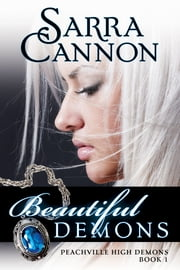 Beautiful Demons - (Peachville High Demons, #1) ebook by Sarra Cannon
