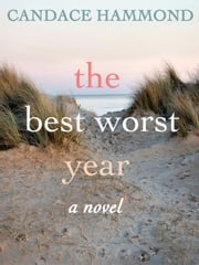 The Best Worst Year ebook by Candace Hammond