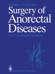 Surgery of Anorectal Diseases - With Pre- and Postoperative Management ebook by P. Aeberhard,J. Nicholls,Marc-Claude Marti,A. Akovbiantz,Jean-Claude Givel,R. Auckenthaler,P. Buchmann,A. Forster,A. Froidevaux,E. Gemsenjäger,J.-C. Givel,P. Graber,R. Gumener,B. Hammer,M. Harms,A. Huber,M.-C. Marti,P. Meyer,D. Mirescu,D. Montandon,G. Pipard,A.A. Poltera,A. Rohner,F. Sadry,A.F. Schärli,H Wehrli,S. Widgren