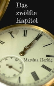 Das zwölfte Kapitel ebook by Martina Herbig