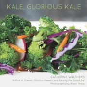 Kale, Glorious Kale ebook by Catherine Walthers,Alison Shaw