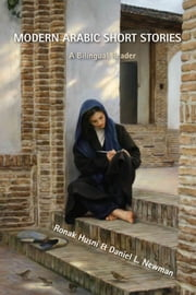 Modern Arabic Short Stories - A Bilingual Reader ebook by Ronak Husni, Daniel L. Newman
