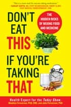 Don't Eat This If You're Taking That ebook by Ph.D. Madelyn Fernstrom, CNS,Ph.D. John  Fernstrom