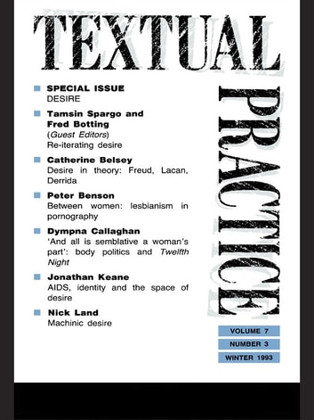 Textual Practice - Volume 7, Issue 3: Special Issue: Desire ebook by