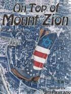 On Top of Mount Zion ebook by Jim Pangrazio
