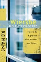The Wiersbe Bible Study Series: Romans ebook by Warren W. Wiersbe