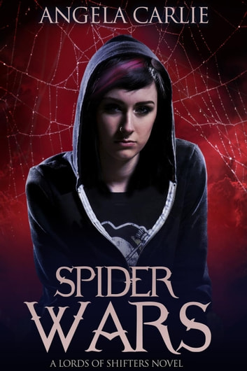 Spider Wars - Lords of Shifters, #2 ebook by Angela Carlie