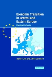 Economic Transition in Central and Eastern Europe ebook by Gros, Daniel