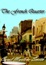 The French Quarter ebook by Carol Marlene Smith
